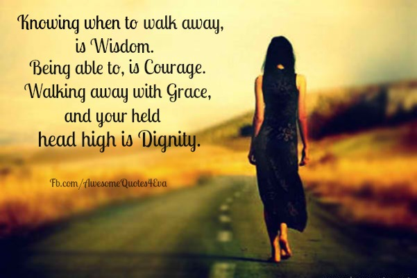 Quotes about knowing when to walk away